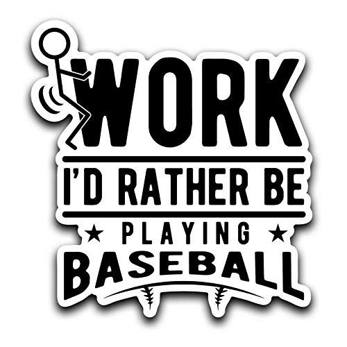 More Shiz Screw Work Id Rather Be Playing Baseball Decal Sticker Car Truck Van Bumper Window Laptop Cup Wall One 6 Inch Decal MKS0429