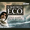 Der Name der Rose Performance by Umberto Eco Narrated by Rolf Boysen, Ernst Jacobi, Markus Boysen