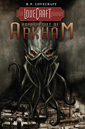 Lovecraft Library Volume 1: Horror Out of Arkham (H.P. Lovecraft)