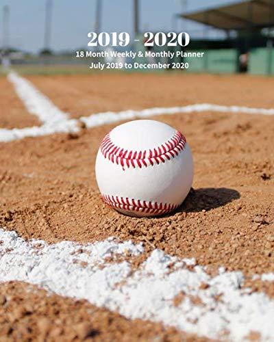 2019 - 2020 | 18 Month Weekly & Monthly Planner July 2019 to December 2020: Ball on Baseball Field Softball Recreation Vol 10 Monthly Calendar with ... Holidays- Calendar in Review/Notes 8 x 10 in.
