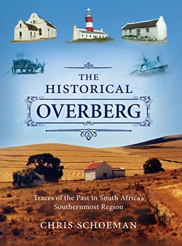 The Historical Overberg: Traces of the Past in South Africa's Southernmost Region
