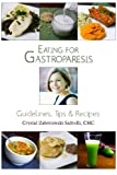 Eating for Gastroparesis: Guidelines, Tips & Recipes