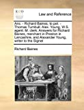An Ans - Richard Baines, to Pet - Thomas Turnbull Alex Young, W S Agent M Clerk Answers for Richard Baines, Merchant in Preston in Lancashire, Richard Baines, 1171472315