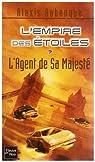 L'empire des étoiles, tome 7 : L'agent de Sa Majesté par Aubenque