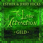The Law of Attraction. Geld | Esther Hicks,Jerry Hicks