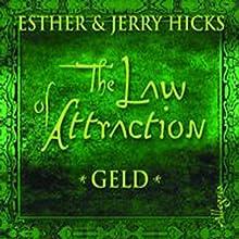 The Law of Attraction. Geld Hörbuch von Esther Hicks, Jerry Hicks Gesprochen von: Gabi Gerlach