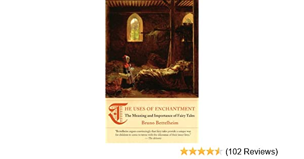 The uses of enchantment the meaning and importance of fairy tales the uses of enchantment the meaning and importance of fairy tales kindle edition by bruno bettelheim health fitness dieting kindle ebooks fandeluxe Image collections