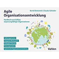 Agile Organisationsentwicklung: Handbuch zum Aufbau anpassungsfähiger Organisationen