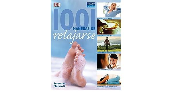 1001 maneras de relajarse: Susannah Marriott: 9788420555539 ...