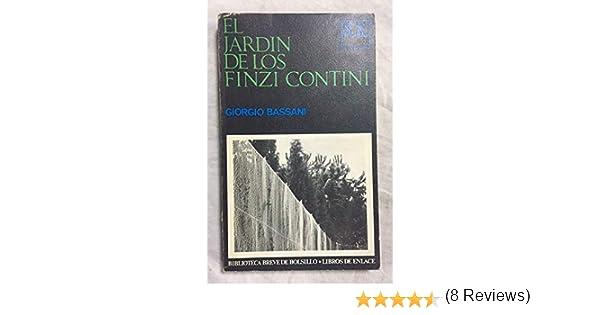 EL JARDIN DE LOS FINZI CONTINI: Amazon.es: BASSANI, GIORGIO, BASSANI, GIORGIO, BASSANI, GIORGIO: Libros