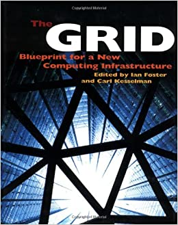 Grid blueprint for the new computing infrastructure amazon grid blueprint for the new computing infrastructure amazon carl kesselman ian foster libros en idiomas extranjeros malvernweather Choice Image