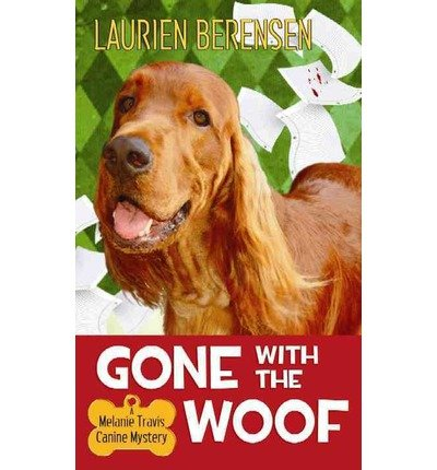 Download [ GONE WITH THE WOOF (MELANIE TRAVIS MYSTERIES) - LARGE PRINT ] By Berenson, Laurien ( Author) 2013 [ Hardcover ] ebook