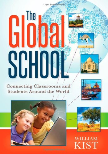 Read Online The Global School: Connecting Classrooms and Students Around the World pdf epub