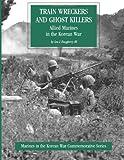 Train Wreckers and Ghost Killers: Allied Marines in the Korean War, Leo J., Leo Daugherty, III, 1499559232