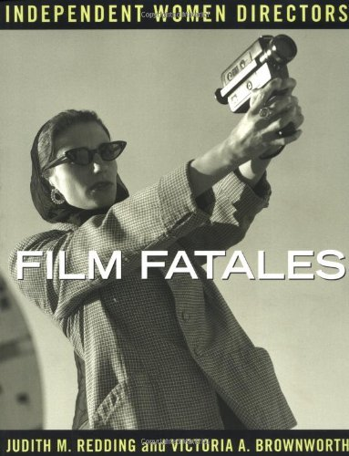 Film Fatales: Independent Women Directors by Judith M. Redding - Shopping Mall Redding