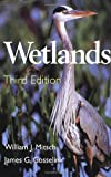 Wetlands, Mitsch, William J. and Gosselink, James G., 047129232X