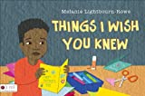 Things I Wish You Knew, Melanie Lightbourn-Rowe, 162295520X