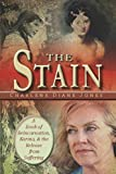 The Stain: A Story About Karma, Reincarnation and the Release from Suffering