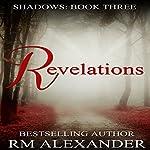 Revelations: Shadows, Book 3 | RM Alexander