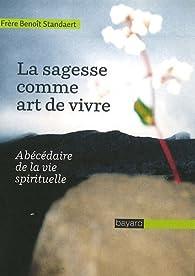 Book's Cover ofLa sagesse comme art de vivre : Abécédaire de la vie spirituelle