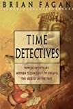 Time Detectives, Brian M. Fagan, 0684818280