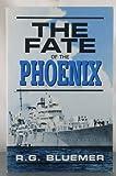 Fate of the Phoenix, Bluemer, R. G., 0967368006