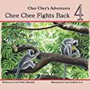Chee Chee Fights Back: Chee Chee's Adventures Book 4