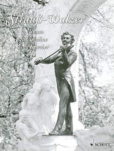 Strauß-Walzer-Album: Die bekanntesten Walzer von Johann Strauß. Violine und Klavier.