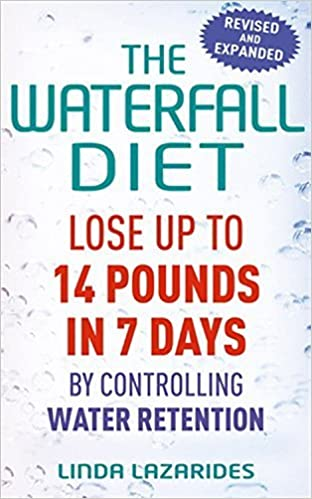 Book The Waterfall Diet: Lose Up to 14 Pounds in 7 Days by Controlling Water Retention by Lazarides, Linda (2010)