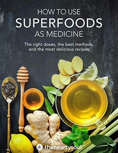How To Use Superfoods As Medicine by The Hearty Soul