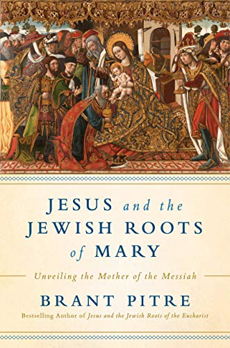 Jesus and the Jewish Roots of Mary: Unveiling the Mother of the Messiah ()