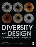 Diversity and Design: Understanding Hidden Consequences