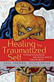 img - for Healing the Traumatized Self: Consciousness, Neuroscience, Treatment (Norton Series on Interpersonal Neurobiology) book / textbook / text book