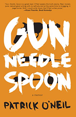 Gun, Needle, Spoon by [O'Neil, Patrick]