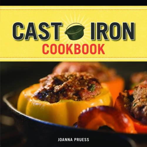 Griswold and Wagner Cast Iron Cookbook: Delicious and Simple Comfort Food by Joanna Pruess