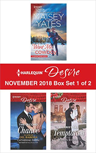 Harlequin Desire November 2018 - Box Set 1 of 2: Want Me, Cowboy\The Second Chance\A Christmas Temptation