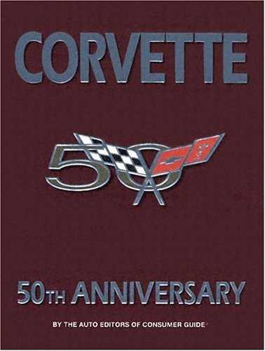 - Corvette 50th Anniversary (1st First Edition) [Hardcover]