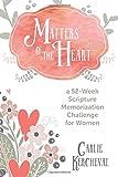 Matters of the Heart: a 52-Week Scripture Memorization Journey for Women