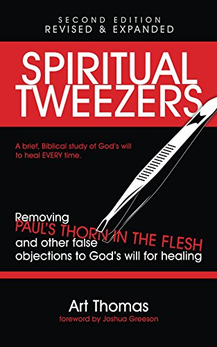 Spiritual tweezers revised and expanded removing pauls thorn in spiritual tweezers revised and expanded removing pauls thorn in the flesh and other fandeluxe Images