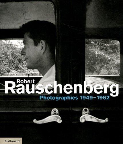 Robert Rauschenberg. Photographies 1949-1965 pdf epub