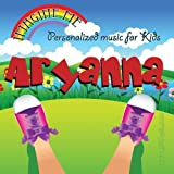 Imagine Me - Personalized just for Aryanna - Pronounced ( Are-Eee-Aun-Ah ) by Personalized Kid Music