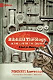 Biblical Theology in the Life of the Church, Michael Lawrence, 1433515083