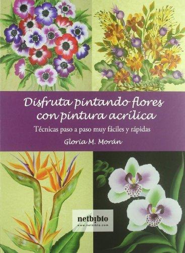 Descargar Libro Disfruta Pintando Flores Con Pint Gloria M. Morán
