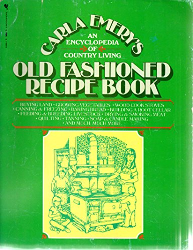 Old Cookbooks Fashioned - Old Fashioned Recipe Book: An Encyclopedia of Country Living