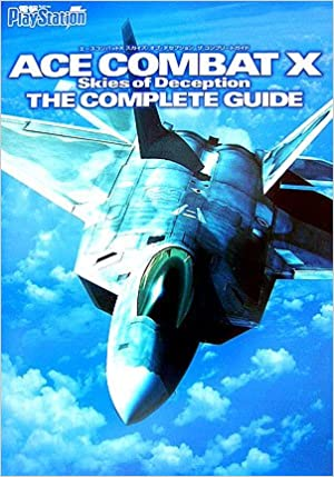 Ace Combat X Skies of Deception The Complete Guide: 9784840237673:  Amazon.com: Books