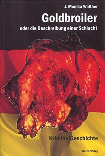 goldbroiler-oder-die-beschreibung-einer-schlacht-eine-kriminalgeschichte