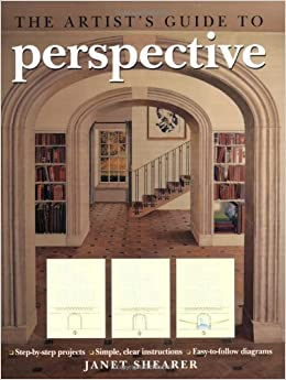 Book The Artist's Guide to Perspective: Step-by-Step Projects*Simple, Clear Instructions*Easy-to-Follow Diagrams by Janet Shearer (2009-08-04)
