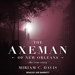The Axeman of New Orleans Audiobook