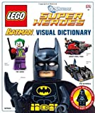 LEGO Batman Visual Dictionary: The Visual Dictionary (Dc Universe Super Heroes)