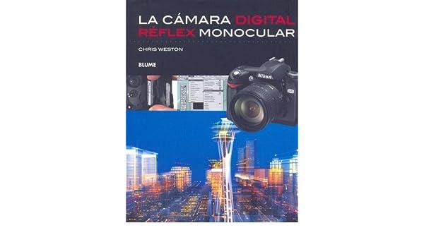 Camara digital, la - reflex monocular: Amazon.es: Weston, Chris ...